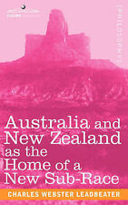 Australia and New Zealand as the Home of a New Sub-Race by Charles, Webster...
