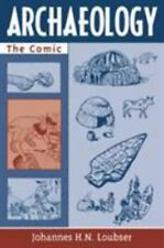 Archaeology : The Comic by Johannes H. N. Loubser (2003, Paperback)