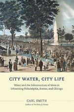 City Water, City Life: Water and the Infrastructure of Ideas in Urbanizing Phila