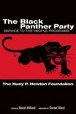 The Black Panther Party : Service to the People Programs by Huey P. Newton...