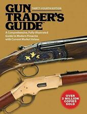 Gun Trader's Guide, Thirty-Fourth Edition: A Comprehensive, Fully-Illustrated