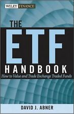 The ETF Handbook, + website: How to Value and Trade Exchange Traded Funds, Abner