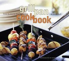 Grill Pan Cookbook: Great Recipes for Stovetop Grilling by Ruth, Jamee; Roth, D