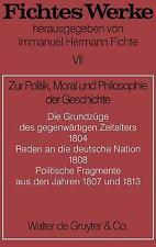 Zur Politik, Moral und Philosophie der Geschichte Bd 7 by Johann G Fichte...