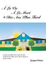À la Vie À la Mort + Dix Ans Plus Tard (2014, Paperback)