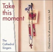 Take This Moment 2000 by John L. Bell; The Cathedral Singers - Disc Only No Case