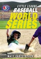 Little League: Baseball World Series 5 by Matt Christopher (2014, Hardcover)