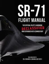 SR-71 Flight Manual : The Official Pilot's Handbook, Declassified and Annotated