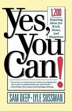 Yes, You Can! 1,200 Inspiring Ideas For Work, Home, And Happiness Sam Deep