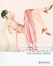 50 Fashion Designers You Should Know by Werle, Simone