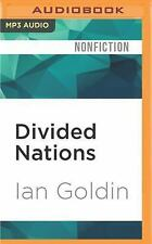 Divided Nations : Why Global Governance Is Failing, and What We Can Do about...