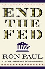END THE FED-Libertarian Politics-RON PAUL-1st Edition BRAND NEW Hardcover dj-OOP