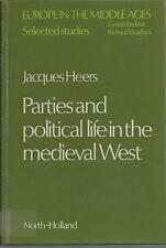 Parties and Political Life in the Mediaeval West by Jacques Heers. HB. Europe.