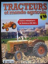 FASCICULE  96 TRACTEURS ET MONDE AGRICOLE SOMECA DA 50L  JOUET HANOMAG DE ARNOLD