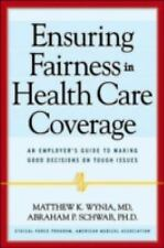 Ensuring Fairness in Health Care Coverage: An Employer's Guide to Making Good De