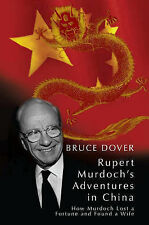Rupert's Adventures in China: How Murdoch Lost a Fortune and Found a Wife, Dover