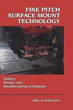 Fine Pitch Surface Mount Technology: Quality, Design, and Manufacturing Techniqu