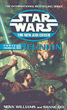 Star Wars: The New Jedi Order - Force Heretic III Reunion by Sean Williams,...