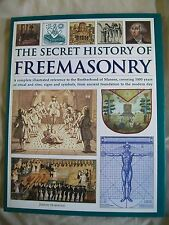 The Secret History of Freemasonry: A Complete Illustrated Reference to the Br...