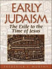 Early Judaism: From the Exile to the Time of Jesus by Murphy, Frederick James