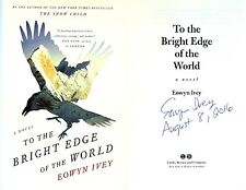Eowyn Ivey~SIGNED & DATED~To the Bright Edge of the World~1st/1st + Photos!