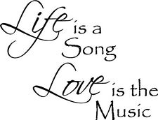 Life is a Song Love is Music Wall vinyl Decal Vinyl Decor Motivational Quotes