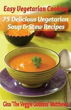 Easy Vegetarian Cooking: 75 Delicious Vegetarian Soup and Stew Recipes :...