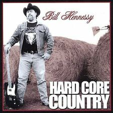 Hardcore Country by Bill Hennessy (CD,2002, Horsechoker Music) New-Free Shipping