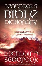 """""""Seabrook's Bible Dictionary of Traditional and Mystical Christian Doctrines"""""""