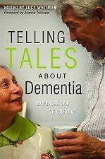 Telling Tales About Dementia: Experiences of Caring by Lucy Whitman...