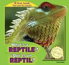 What's a Reptile? : Qué Es un Reptil? by Anna Kaspar (2012, Hardcover)