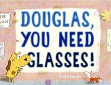 Douglas, You Need Glasses! by Ged Adamson (2016, Picture Book)