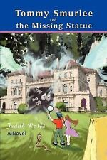 Tommy Smurlee and the Missing Statue by Judith Rolfs (2007, Paperback)
