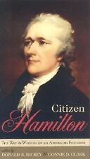 Citizen Hamilton: The Wit and Wisdom of an American Founder-ExLibrary