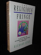 The Religious Fringe: A History of Alternative Religions in America Richard Kyle