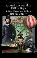 Around the World in Eighty Days and Five Weeks in a Balloon by Jules Vern