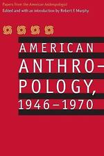 American Anthropology, 1946-1970 : Papers from the American Anthropologist by...
