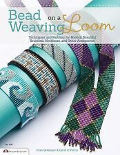 Bead Weaving on a Loom: Techniques and Patterns for Making Beautiful Bracelets,