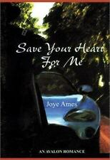 Save Your Heart for Me by Joye Ames (2000, Hardcover)