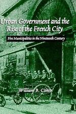 Urban Government and the Rise of the French City Municipalities 19th Century