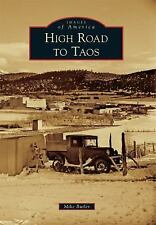High Road to Taos (New Mexico) by Mike Butler (2016) Images of America Series