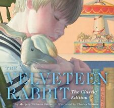 The Classic Edition: The Velveteen Rabbit : Or How Toys Become Real by...