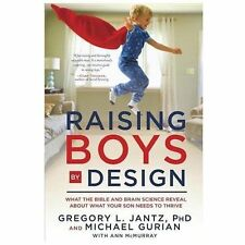 Raising Boys by Design : What the Bible and Brain Science Reveal about What...