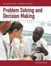 Illustrated Course Guides: Problem-Solving and Decision Making - Soft Skills for