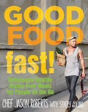 Good Food--Fast!: Deliciously Healthy Gluten-Free Meals for People on -ExLibrary