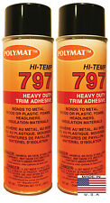 QTY2 Polymat 797 Hi-Temp Spray Adhesive for GOLF CART head liner HIGH TEMP GLUE