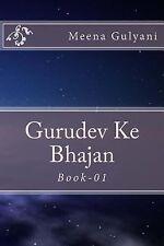 Bhajanawali: Gurudev Ke Bhajan by Meena Gulyani (2015, Paperback)
