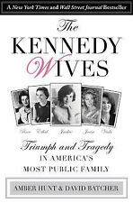 The Kennedy Wives : Triumph and Tragedy in America's Most Public Family by Amber