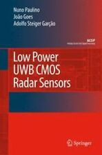 Analog Circuits and Signal Processing: Low Power UWB CMOS Radar Sensors by...