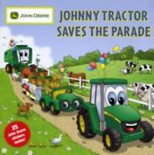 Johnny Tractor Saves the Parade by Dave Hill and John Deere (2009, Paperback)